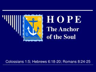 H O P E The Anchor    of the Soul