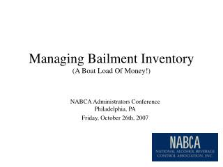 Managing Bailment Inventory (A Boat Load Of Money!)