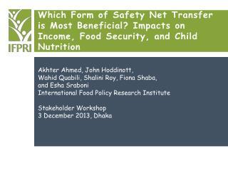 Akhter Ahmed, John Hoddinott,  Wahid Quabili, Shalini Roy, Fiona Shaba,  and Esha Sraboni