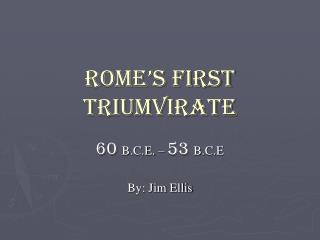 Rome s First Triumvirate