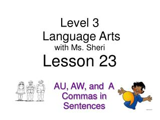 Level 3  Language Arts with  Ms. Sheri Lesson 23