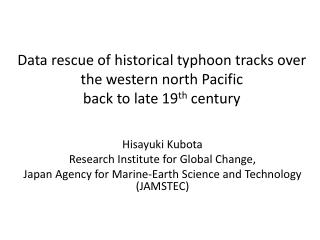 Hisayuki  Kubota Research Institute for Global Change,