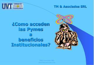 ¿ Como acceden las Pymes  a  beneficios  I nstitucionales ?