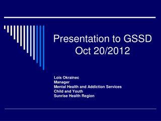 Presentation to GSSD Oct 20/2012
