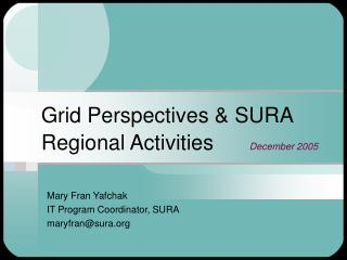 Grid Perspectives & SURA Regional Activities December 2005