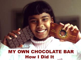 MY OWN CHOCOLATE BAR