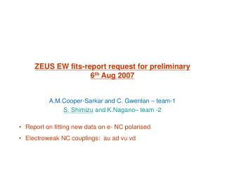 ZEUS EW fits-report request for preliminary 6 th  Aug 2007