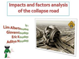 Impacts and factors analysis of the collapse road