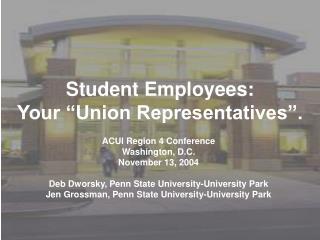"Student Employees:   Your ""Union Representatives""."