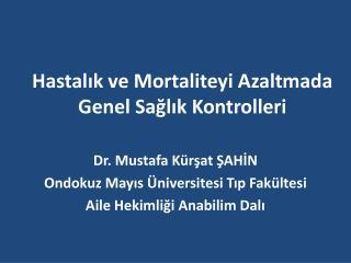 Hastalık ve Mortaliteyi Azaltmada Genel Sağlık Kontrolleri