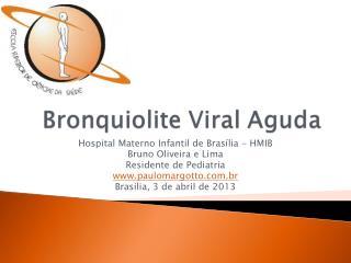 Hospital Materno Infantil de Brasília - HMIB Bruno Oliveira e Lima Residente de Pediatria