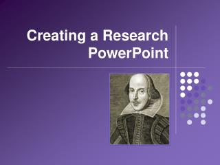 Creating a Research PowerPoint