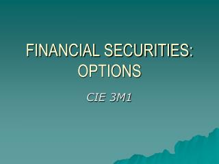 FINANCIAL SECURITIES:  OPTIONS
