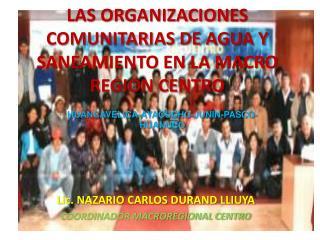 LAS ORGANIZACIONES COMUNITARIAS DE AGUA Y SANEAMIENTO EN LA MACRO REGION CENTRO