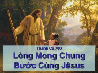Thánh Ca  700 Lòng  Mong Chung  Bước Cùng Jêsus