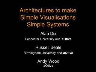 Architectures to make Simple Visualisations Simple Systems