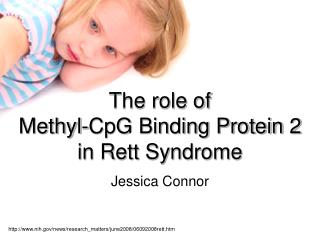 The role of  Methyl-CpG Binding Protein 2  in Rett Syndrome