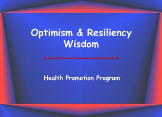 Optimism & Resiliency Wisdom