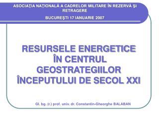 RESURSELE ENERGETICE  ÎN CENTRUL GEOSTRATEGIILOR ÎNCEPUTULUI DE SECOL XXI