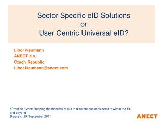 Sector Specific eID Solutions  or  User Centric Universal eID?