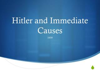 Hitler and Immediate Causes