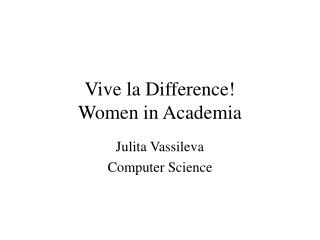 Vive la Difference !  Women in Academia