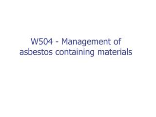 W504 - Management of asbestos containing materials