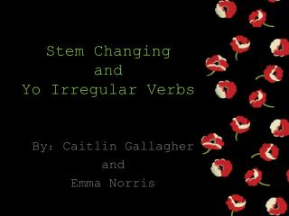 Stem Changing and Yo Irregular Verbs