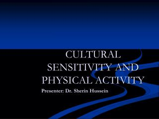 CULTURAL SENSITIVITY AND PHYSICAL ACTIVITY