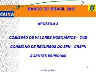 APOSTILA 3 COMISSÃO DE VALORES MOBILIÁRIOS – CVM CONSELHO DE RECURSOS DO SFN – CRSFN