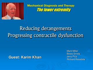 Reducing derangements Progressing contractile dysfunction
