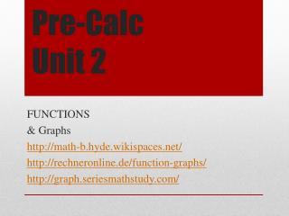Pre- Calc Unit 2