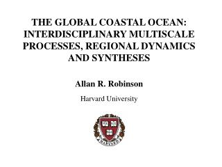 THE GLOBAL COASTAL OCEAN: INTERDISCIPLINARY MULTISCALE PROCESSES, REGIONAL DYNAMICS AND SYNTHESES