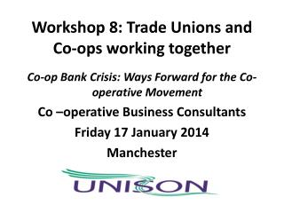 Workshop 8: Trade  Unions and  Co-ops  working together