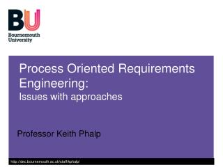 Process Oriented Requirements Engineering: Issues with approaches