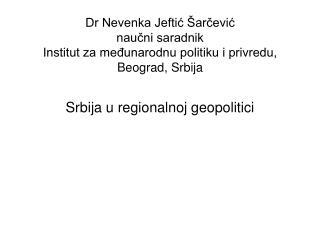 Dr Nevenka Jeftic  arcevic naucni saradnik Institut za medunarodnu politiku i privredu, Beograd, Srbija