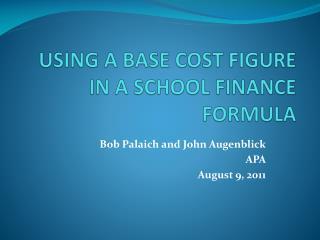 USING A BASE COST FIGURE IN A SCHOOL FINANCE FORMULA