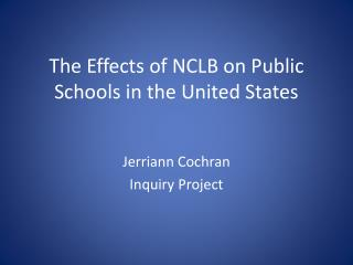 The Effects of NCLB on Public Schools in the United States