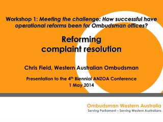 Chris Field, Western Australian Ombudsman Presentation to the 4 th  Biennial ANZOA Conference
