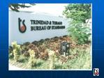 TRINIDAD AND TOBAGO BUREAU OF STANDARDS
