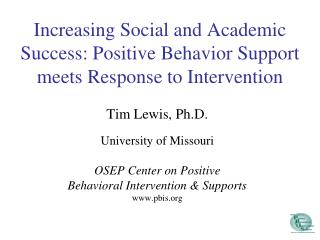Increasing Social and Academic Success: Positive Behavior Support meets Response to Intervention