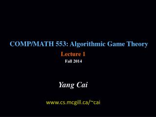 COMP/MATH 553: Algorithmic Game Theory