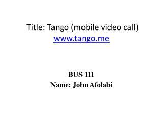 Title : Tango (mobile video call) tango