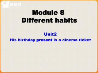 Module 8  Different habits