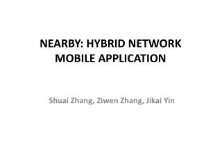 Nearby: Hybrid Network Mobile Application