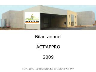 Bilan annuel ACT'APPRO 2009