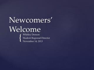 Newcomers' Welcome