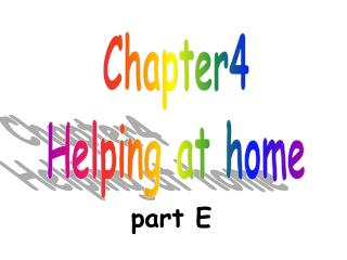 Chapter4 Helping at home