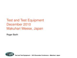 Test and Test Equipment  December 2010 Makuhari Meese, Japan