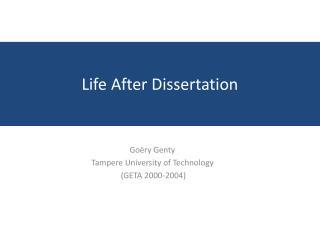 Life After Dissertation